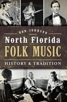 North Florida Folk Music: History & Tradition