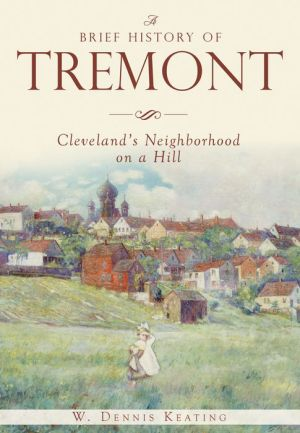 A Brief History of Tremont: Cleveland's Neighborhood on a Hill