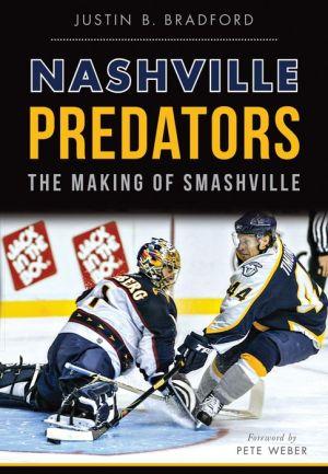 Nashville Predators: The Making of Smashville