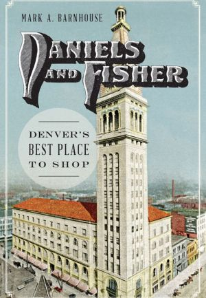 Daniels and Fisher: Denver's Best Place to Shop