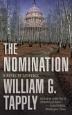 Book Cover Image. Title: The Nomination:  A Novel of Suspense, Author: William G. Tapply