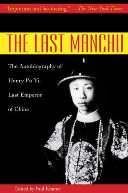 The Last Manchu: The Autobiography of Henry Pu Yi, Last Emperor of China