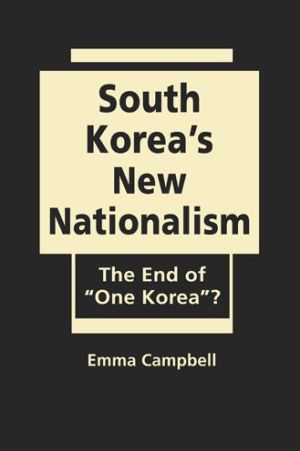 South Korea's New Nationalism: The End of