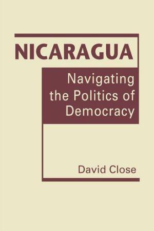 Nicaragua: Navigating the Politics of Democracy