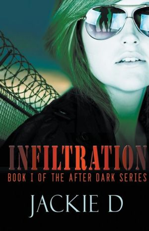 Infiltration: Book One of the After Dark Series