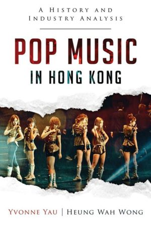 Pop Music in Hong Kong: A History and Industry Analysis