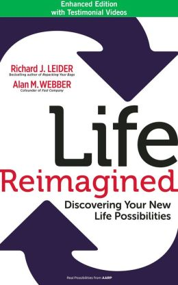 Life Reimagined: Discovering Your New Life Possibilities (Enhanced Edition)