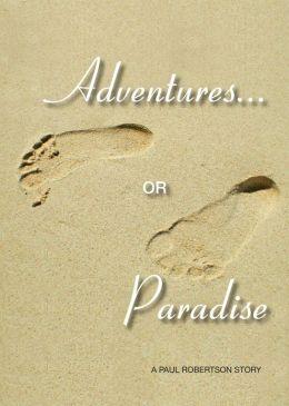 Adventures or Paradise