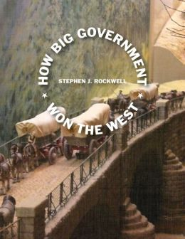 How Big Government Won the West