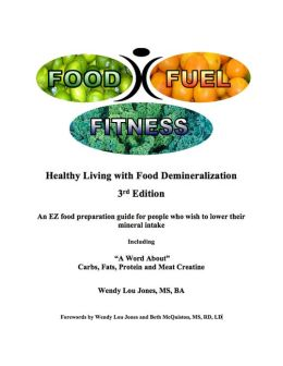 Food- Fuel-Fitness; 3rd Edition: Healthy Living With Food Demineralization