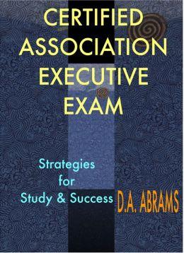 Certified Association Executive Exam: Strategies for Study & Success