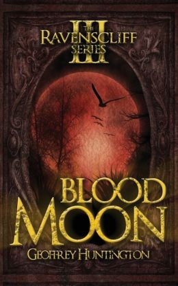 Blood Moon (Book Three - The Ravenscliff Series)