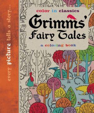 Grimm's Fairy Tales: Color in Classics