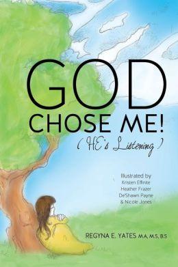 GOD CHOSE ME!