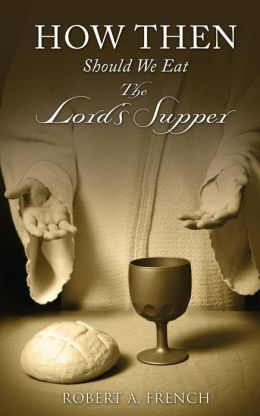 How Then Should We Eat the Lord's Supper
