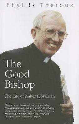 The Good Bishop: The Life of Walter F. Sullivan