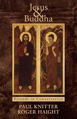 Jesus & Buddha: Friends in Conversation