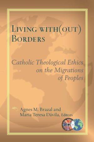 Living With(out) Borders: Catholic Theological Ethics on the Migrations of Peoples