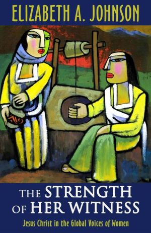 The Strength of Her Witness: Jesus Christ in the Global Voices of Women