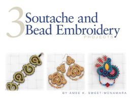 3 Soutache and Bead Embroidery Projects (PagePerfect NOOK Book)