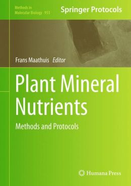 Plant Mineral Nutrients: Methods and Protocols