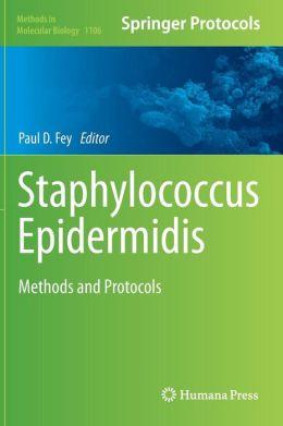 Staphylococcus Epidermidis: Methods and Protocols