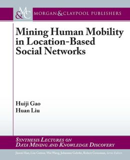 Mining Human Mobile Behavior With Location-based Social Networks