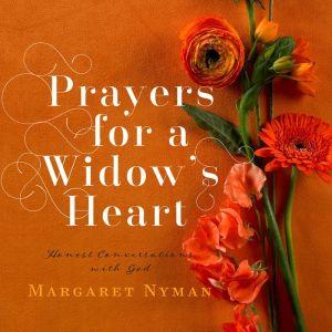 Prayers for a Widow's Heart: Honest Conversations with God