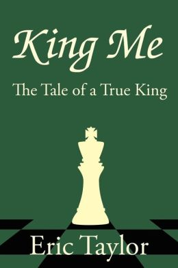 King Me: The Tale of a True King