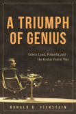 Book Cover Image. Title: A Triumph of Genius:  Edwin Land, Polaroid, and the Kodak Patent War, Author: Ronald K. Fierstein