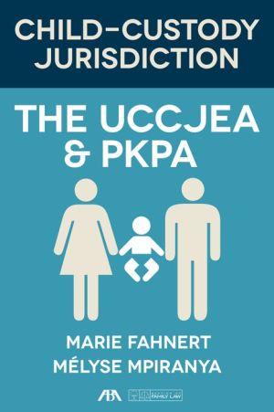 Child-Custody Jurisdiction: The UCCJEA & PKPA