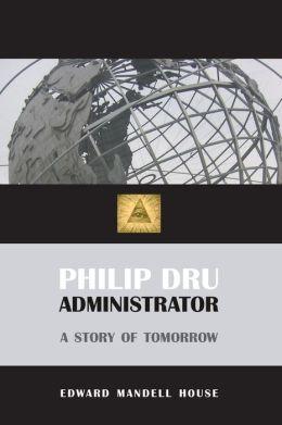 Philip Dru, Administrator