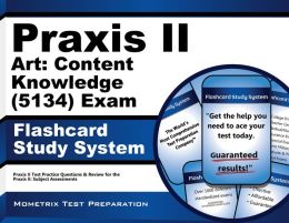 Praxis II Art: Content Knowledge (0134 and 5134) Exam Flashcard Study System