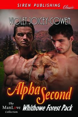 Alpha Second [Whithowe Forest Pack 1] (Siren Publishing Classic ManLove)