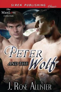 Peter and the Wolf (Siren Publishing Classic Manlove)