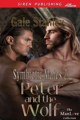 Symbiotic Mates 2: Peter and the Wolf (Siren Publishing Allure ManLove)