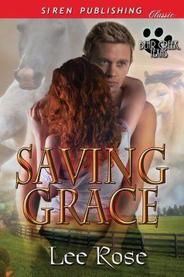 Saving Grace [Bear Creek, Texas] (Siren Publishing Classic)
