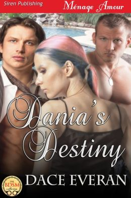 Dania's Destiny (Siren Publishing Menage Amour)