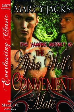 The Alpha Wolf's Convenient Mate [The Vampire District 10] (Siren Publishing Everlasting Classic ManLove)