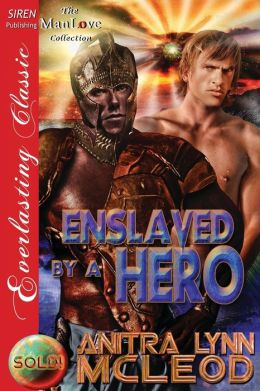 Enslaved by a Hero [Sold! 7] (Siren Publishing Everlasting Classic Manlove)