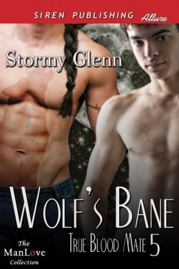 Wolf's Bane [True Blood Mate 5] (Siren Publishing Allure Manlove)