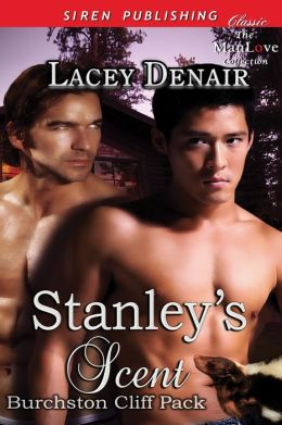 Stanley's Scent [Burchston Cliff Pack 1] (Siren Publishing Classic ManLove)