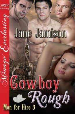 Cowboy Rough [Men for Hire 3] (Siren Publishing Menage Everlasting)