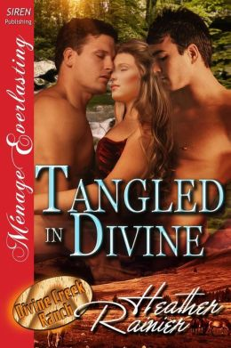 Tangled in Divine [Divine Creek Ranch 14] (Siren Publishing Menage Everlasting)
