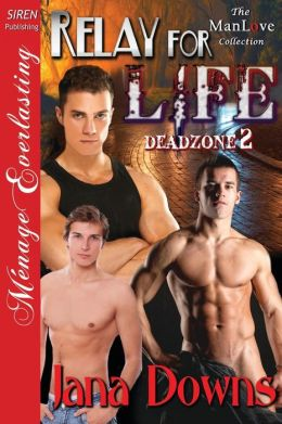 Relay for Life [Deadzone 2] (Siren Publishing Menage Everlasting Manlove)