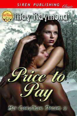 Price to Pay [Her Canadian Dream 2] (Siren Publishing Classic)