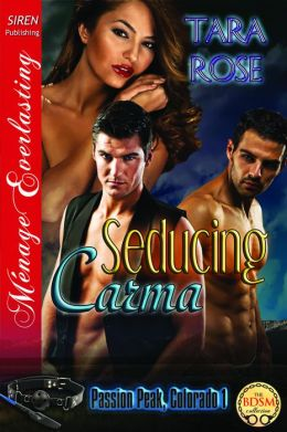 Seducing Carma [Passion Peak, Colorado 1] (Siren Publishing Menage Everlasting)