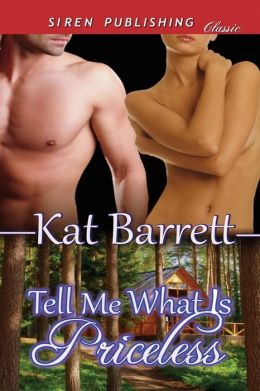 Tell Me What Is Priceless (Siren Publishing Classic)