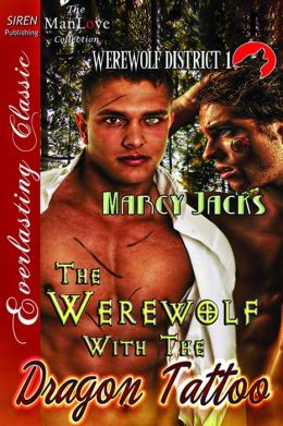 The Werewolf with the Dragon Tattoo [The Werewolf District 1] (Siren Publishing Everlasting Classic ManLove)