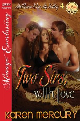Two Sirs, with Love [Mcqueen Was My Valley 4] (Siren Publishing Menage Everlasting )